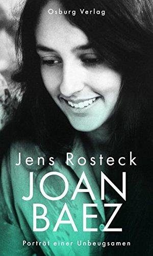 Joan Baez: Porträt einer Unbeugsamen