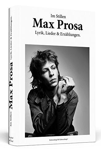 Max Prosa: Im Stillen: Lyrik, Lieder & Erzählungen. Von Max Prosa handsignierte Erstausgabe!