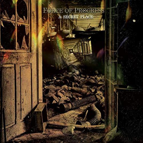 Force Of Progress - A Secret Place