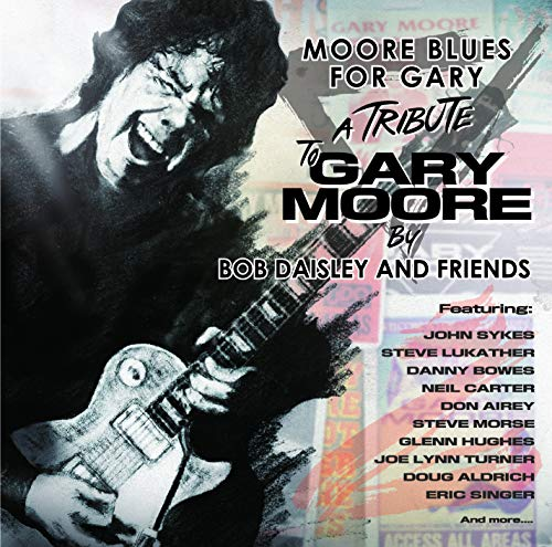 Bob Daisley & Friends - Moore Blues for Gary: a Tribute to Gary Moore