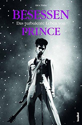 Besessen - Das turbulente Leben von Prince: Aktualisierte und erweiterte Auflage