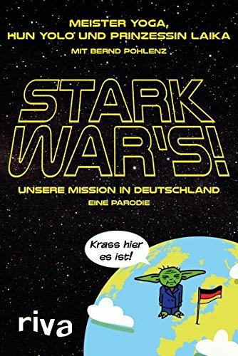 Stark war's!: Unsere Mission in Deutschland - eine Parodie