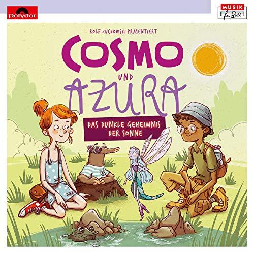 Rolf Zuckowski Präsentiert Cosmo & Azura (Musikhörspiel) (Musik für Dich /Rolf Zuckowski)