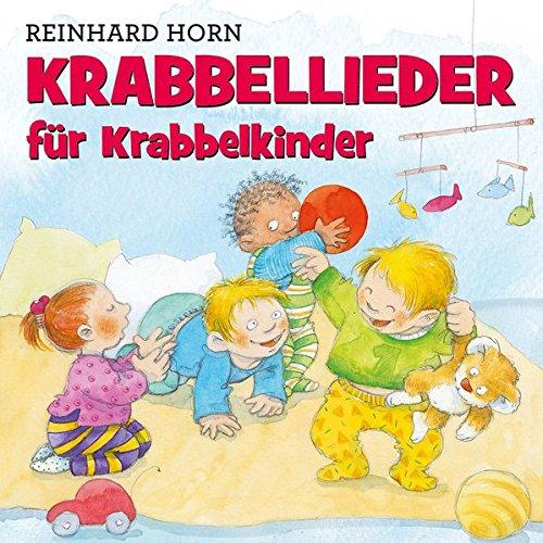Krabbellieder für Krabbelkinder (Reinhard Horn)