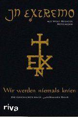 Wir werden niemals knien - Die Geschichte einer unnormalen Band, In Extremo Wolf-Rüdiger Mühlmann