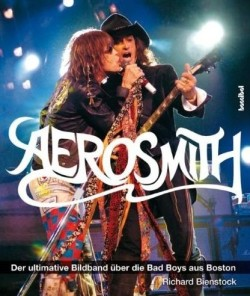 Aerosmith Der ultimative Bildband über die Bad Boys aus Boston bei Amazon bestellen