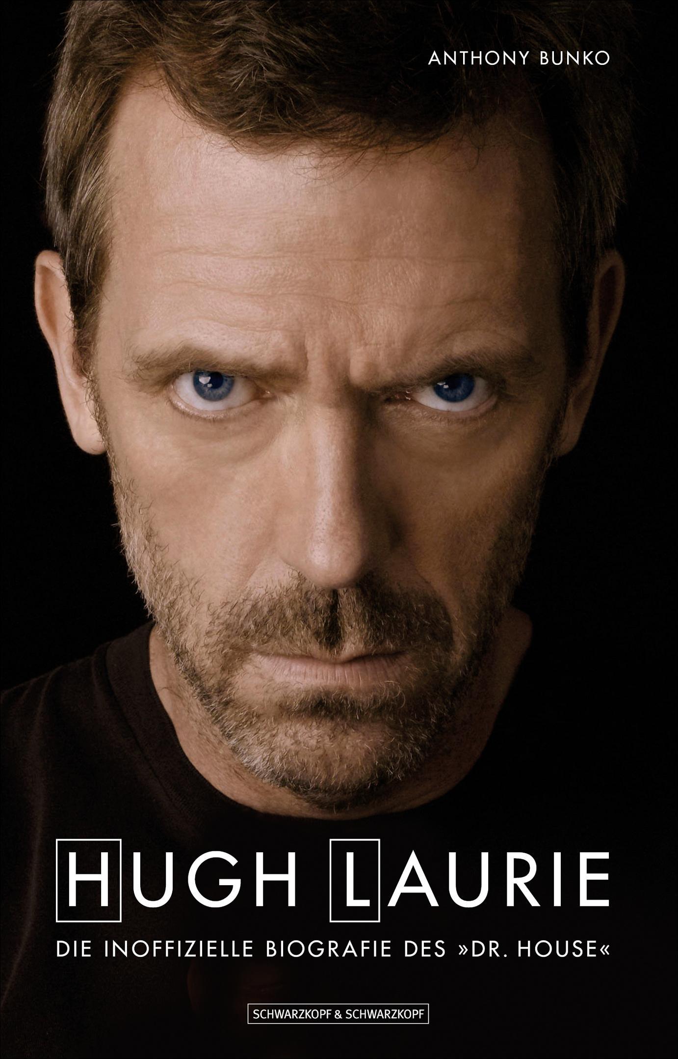 Hugh Laurie – Die inoffizielle Biographie des Dr. House von Anthony Bunko