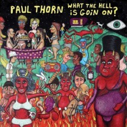 Paul Thorn What the Hell Is Goin on? bei Amazon bestellen