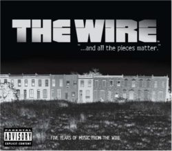 The Wire… and all the pieces matter Soundtrack bei Amazon bestellen