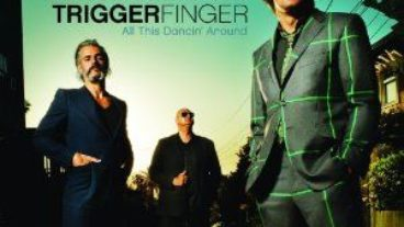 Triggerfinger – All This Dancin' Around