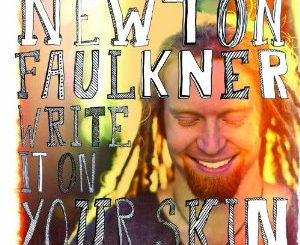 Write It On Your Skin das neue Album von Newton Faulkner