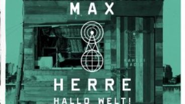 "Max Herre grüßt uns – ""Hallo Welt!"""