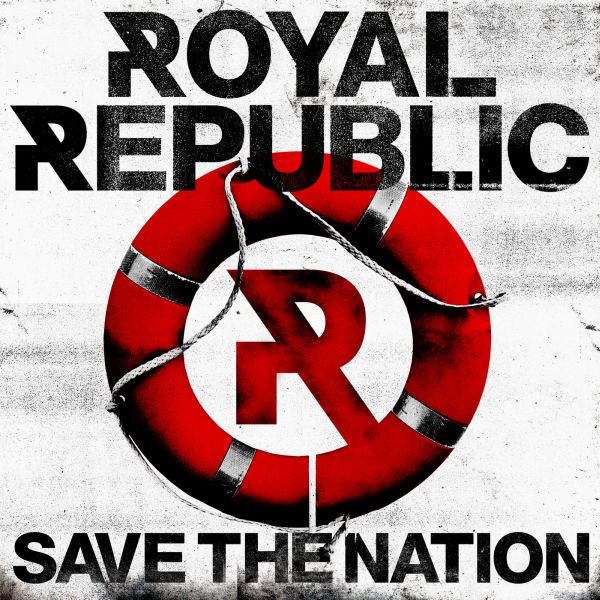 "Royal Republic treten zur Rettung an – ""Save The Nation"""