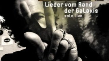 """""""Lieder vom Rand der Galaxis"""" – das erste Solo Live-Album von Wolf Maahn!"""