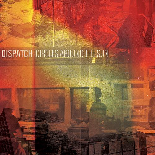 Dispatch Circles Around The Sun Album Cover