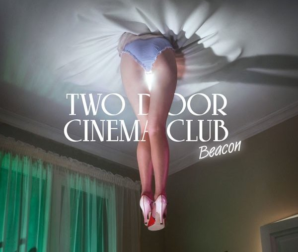 "Two Door Cinema Club ""Beacon"""