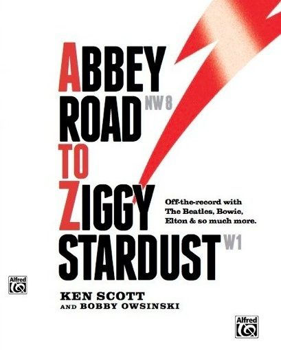 Ken Scott and Bobby Owsinski - Abbey Road to Ziggy Stardust (Englische Ausgabe)