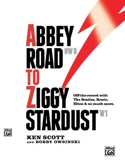 Ken Scott and Bobby Owsinski – Abbey Road to Ziggy Stardust (Englische Ausgabe)