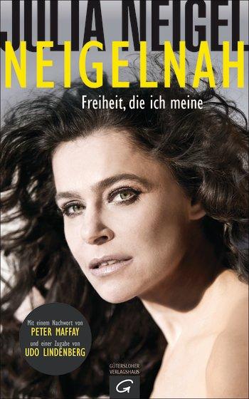 """Julia Neigel zeigt sich in ihrer Autobiographie """"Neigelnah"""""""