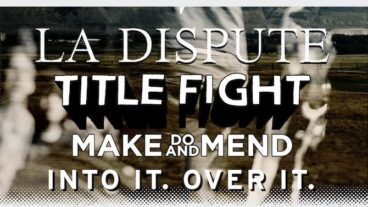 La Dispute, Title Fight Tour 2012, Support: Make Do And Mend, Into It. Over It.