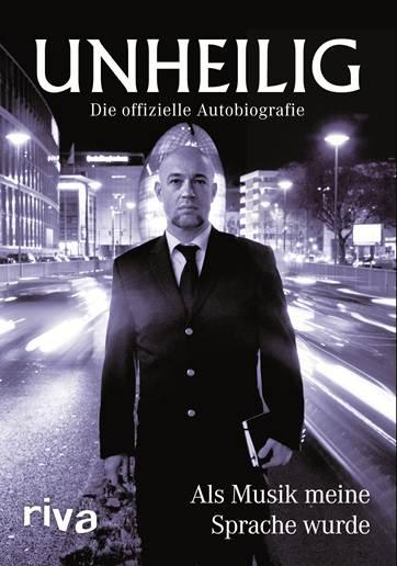 """Der Graf von UNHEILIG erzählt aus seinem Leben: """"Als Musik meine Sprache wurde"""" – die offizielle Autobiographie"""