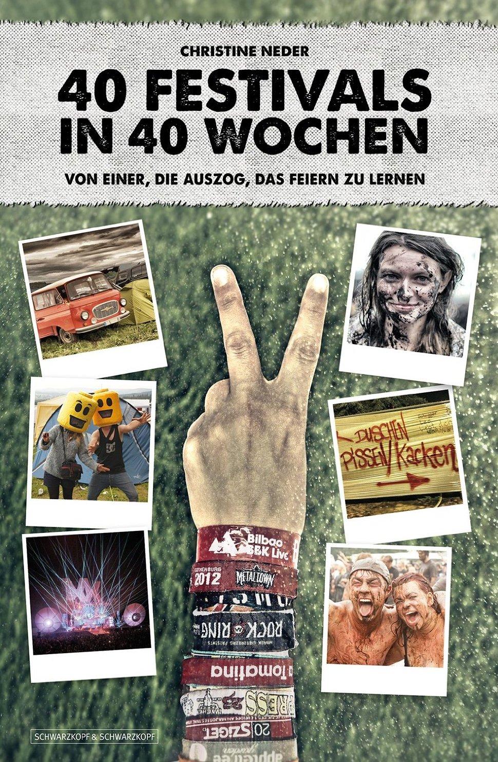 """Christine Neder besuchte """"40 Festivals in 40 Wochen"""" – ein kurioser Selbstversuch"""