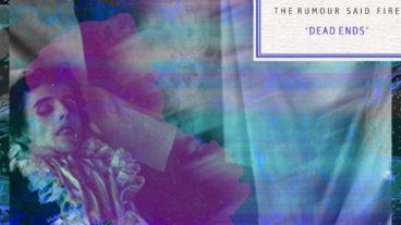 The Rumour Said Fire präsentieren mit ihrem zweiten Album
