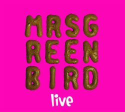 Mrs. Greenbird Mrs. Greenbird Live bei Amazon bestellen