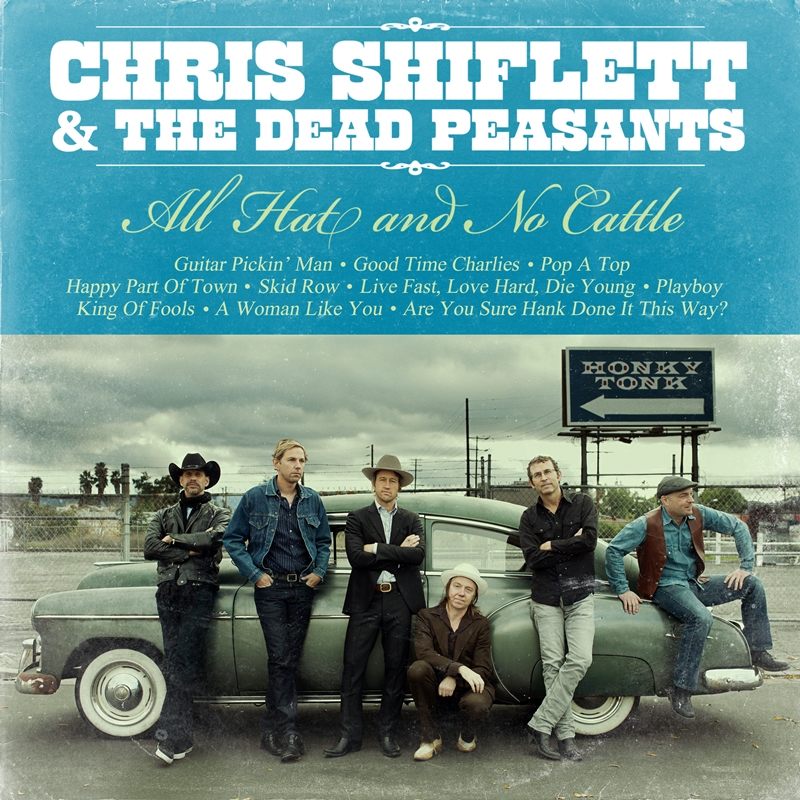 "Chris Shiflett & The Dead Peasants ""All Hat And No Cattle"" – das zweite Side-Project des Foo Fighters-Gitarristen überzeugt mit totaler Hingabe"