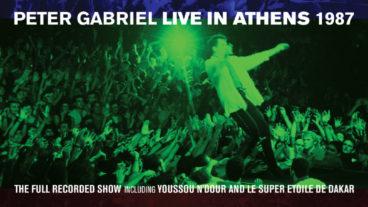"""Peter Gabriel """"Live In Athens 1987"""" endlich auf Blu-Ray und Doppel-DVD!"""
