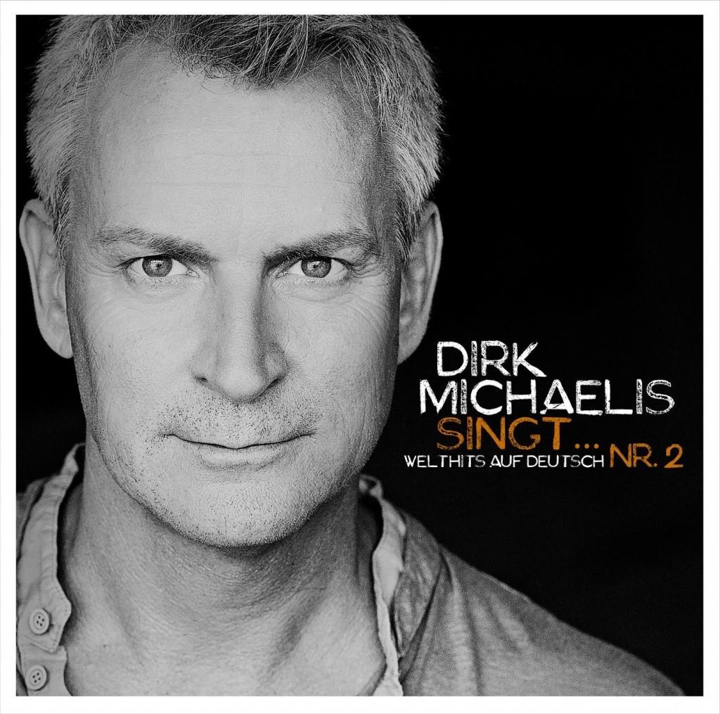 """Dirk Michaelis singt (schon wieder) """"Welthits auf Deutsch"""" – und auch das zweite Album dieser Art hört sich gut an"""