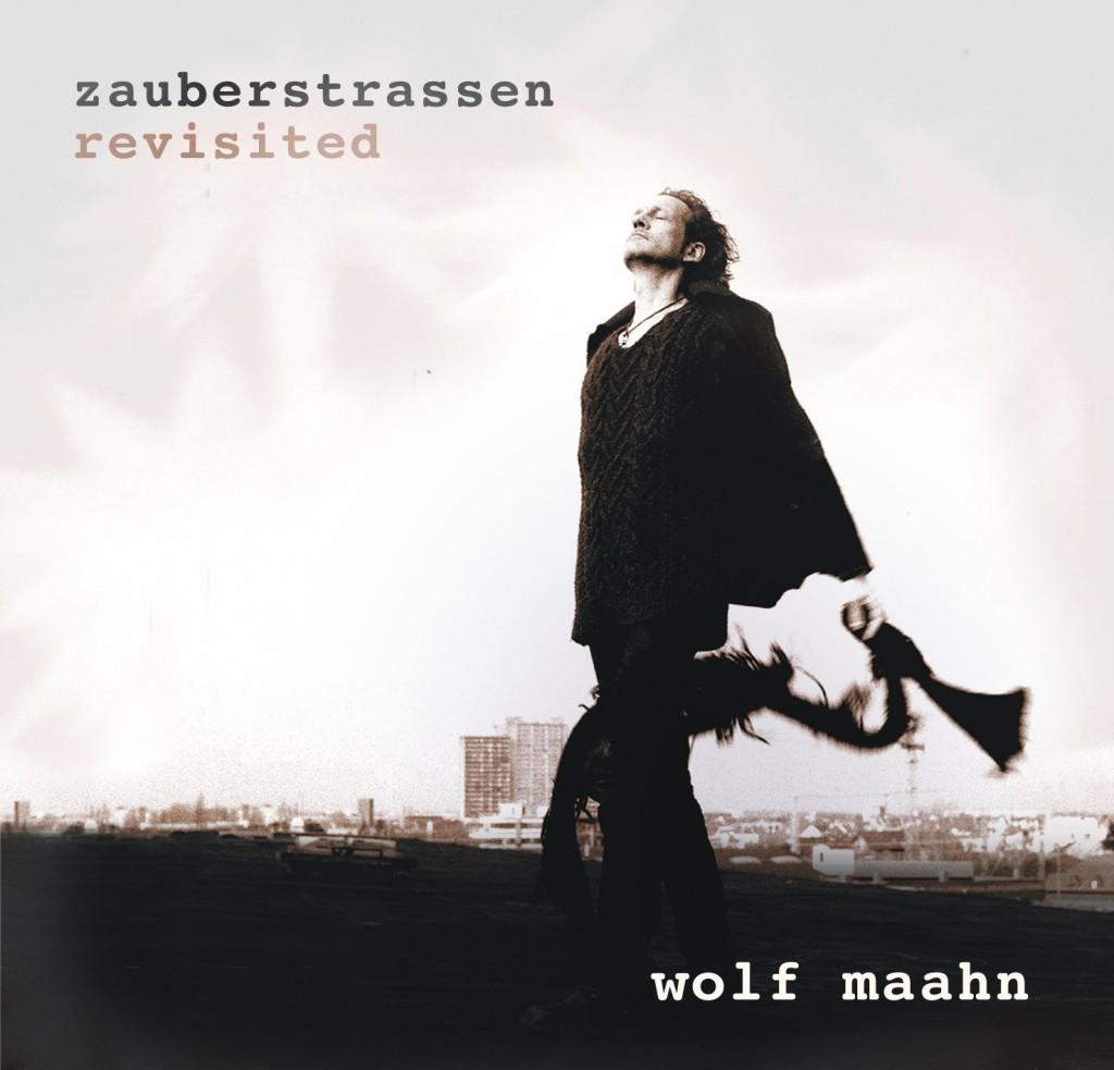 """Aus der Zeit gefallen: """"Zauberstrassen Revisited"""" von Wolf Maahn"""