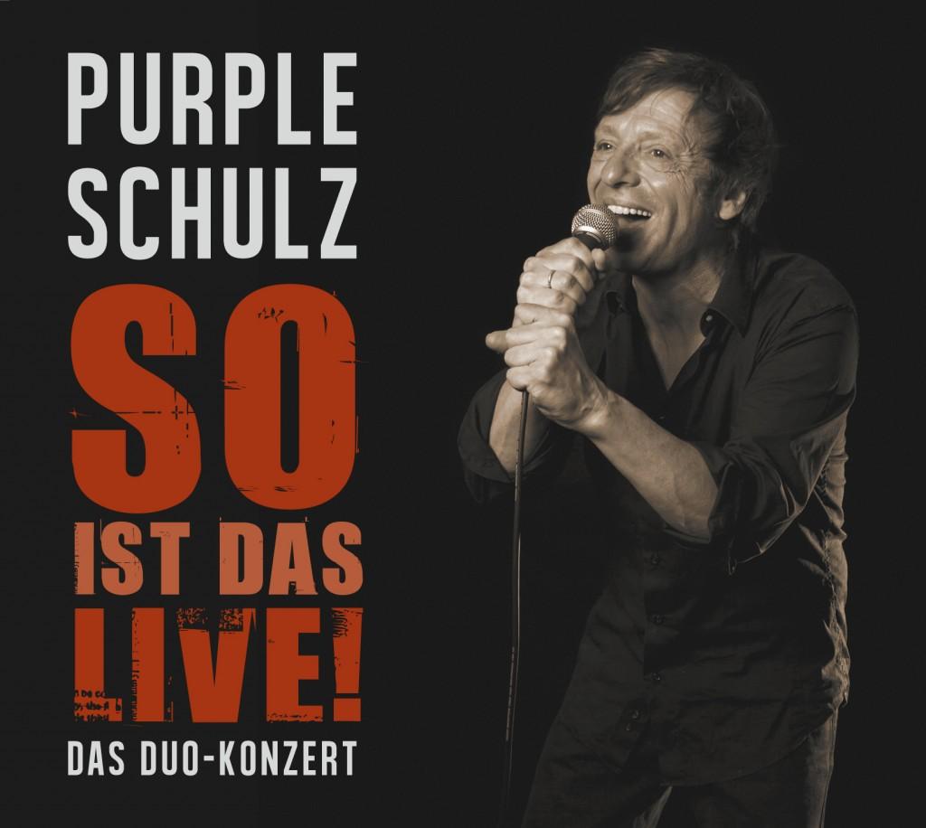 """Purple Schulz & Schrader – """"So ist das live!"""" am 15.November in der Stadthalle Lebach"""