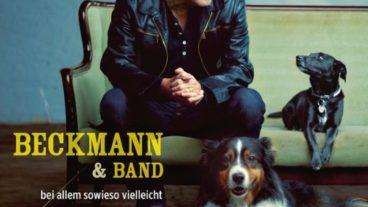 "Beckmann & Band – ""Bei allem sowieso vielleicht"": ein Moderator mutiert zum Sänger"