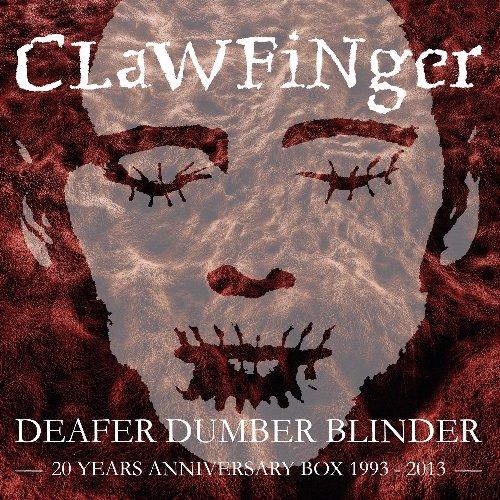 """Clawfinger stellen sich """"Deafer Dumber Blinder"""" und feiern das 20jährige Jubiläum des Debüts mit einer opulenten Was-willst-du-mehr?-Box"""