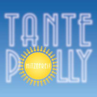 """""""Tante Polly macht hitzefrei"""" – seit dem 28.02. überall"""