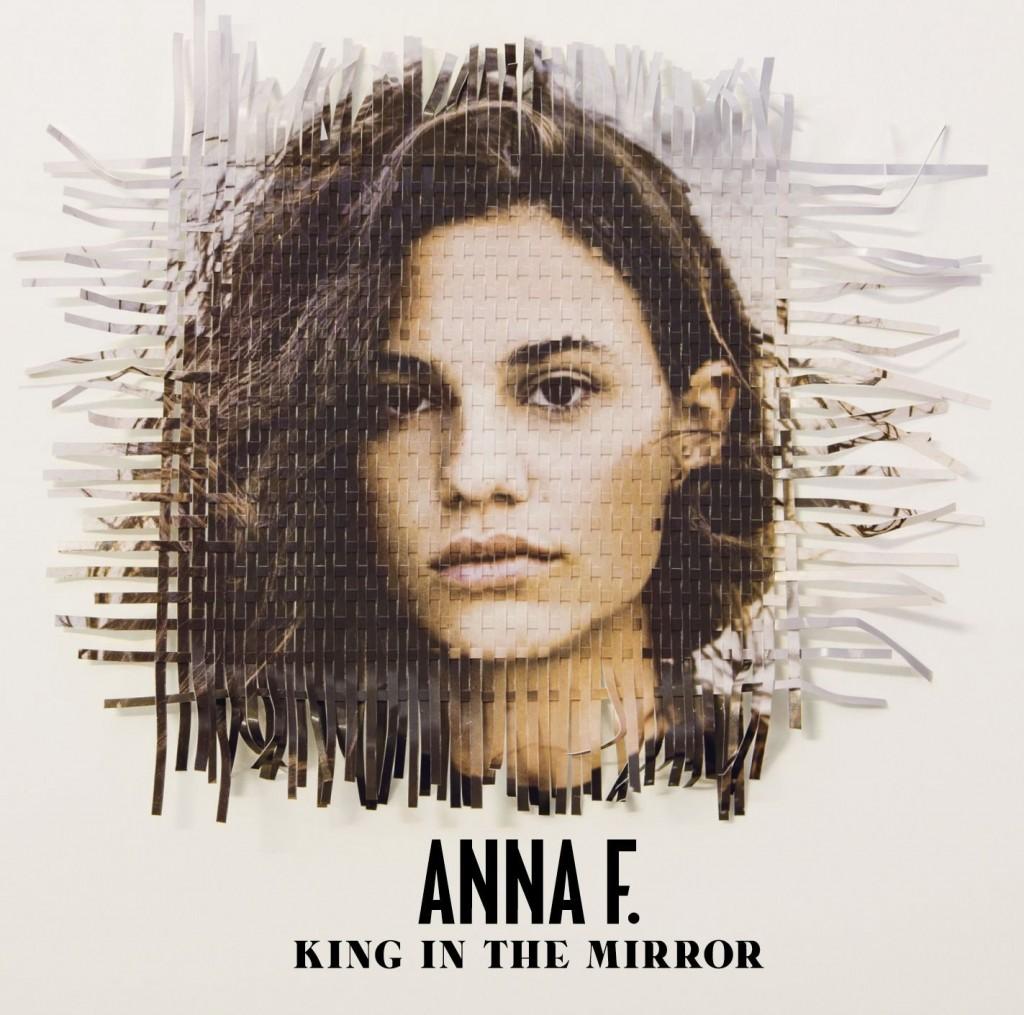 """Anna F. – """"King In The Mirror"""": Vielseitiger und tiefgründiger Pop"""