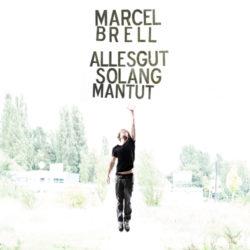 Marcel Brell Alles gut solang man tut bei Amazon bestellen
