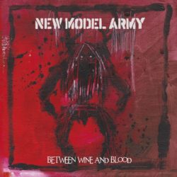 New Model Army Between Wine And Blood bei Amazon bestellen
