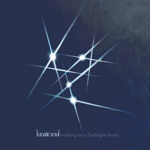 Lunatic-Soul - Walking on a Flashlight Beam COver