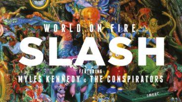Slash, Myles Kennedy & The Conspirators – World On Fire: Das dritte Soloalbum des Ausnahmegitarristen