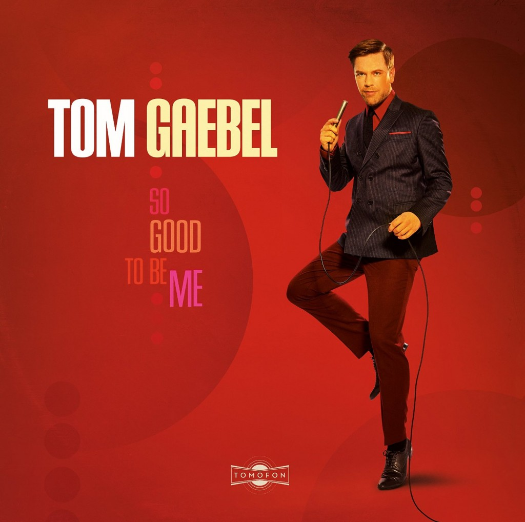 "Tom Gaebel – ""So Good To Be Me"""
