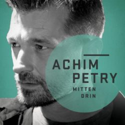 Achim Petry Mittendrin bei Amazon bestellen