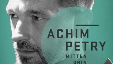Achim Petry – Mittendrin im Leben und in der Musik