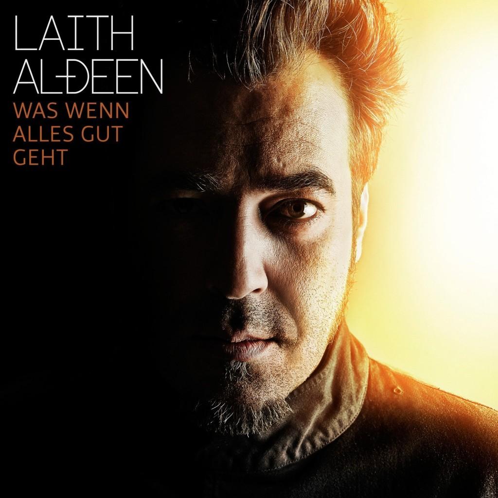 """Laith Al-Deen: Sein neues Album """"Was wenn alles gut geht"""" chartet sensationell auf dem zweiten Platz der Charts"""