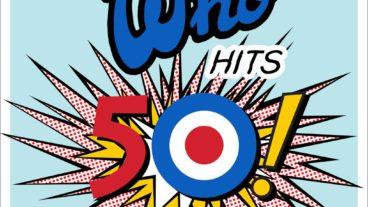 """The Who stellen die Gretchenfrage: """"Who Hits 50"""" – Wer erreicht die 50?"""