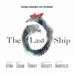 """The Last Ship"" – das Musical von Sting als Original Broadway Cast Recording"