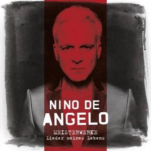 Nino de Angelo Meisterwerke Lieder meines Lebens CD Cover