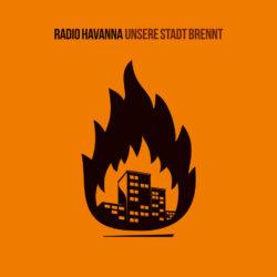 Radio Havanna Unsere Stadt brennt bei Amazon bestellen
