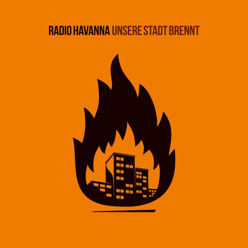 """Radio Havanna – """"Unsere Stadt brennt"""""""